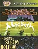 Murder & Mystery /The Hound of the Baskervilles/ Macbeth/ the Legend of Sleepy Hollow: The Hound of the Baskervilles/Macbeth/the Legend of Sleepy Hollow (Bank Street Graphic Novels)