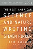 The Best American Science and Nature Writing 2004 (The Best American Series)