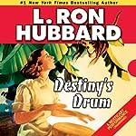 Destiny's Drum | L. Ron Hubbard