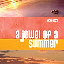 A Jewel of a Summer: A Novel (       UNABRIDGED) by Vicki Hoss Narrated by Rachael Sweeden