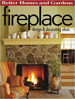 Fireplace Design Decorating Ideas Better Homes And Gardens Better Homes And Gardens Home
