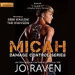 Micah: Damage Control, Book 1   Jo Raven
