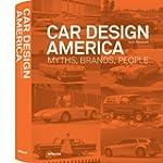 Car Design America: Myths, Brands, Pe...