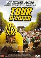 Tour d'enfer - Le Tour de France comme vous ne l'avez jamais vu !