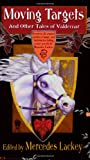 Moving Targets and Other Stories of Valdemar (0756405289) by Lackey, Mercedes