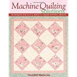 Machine Quilting Solutions: Techniques for Fast & Simple to Award-Winning Designs ~ Christine Maraccini