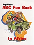 img - for Hugo Hippo's ABC Fun Book in Africa book / textbook / text book