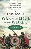 War at the Edge of the World: Part Two: The remaining two parts of Book One of the Twilight of Empire series, set in Roman Britain, AD 305.
