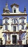 GUIA DE LA SANTA CARIDAD (ESPAÑOL). FUNDACION EL MONTE Y BBV (8480930489) by VALDIVIESO, ENRIQUE