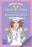 Junie B. Jones Is a Graduation Girl (Junie B. Jones, No. 17) (0375802924) by Barbara Park