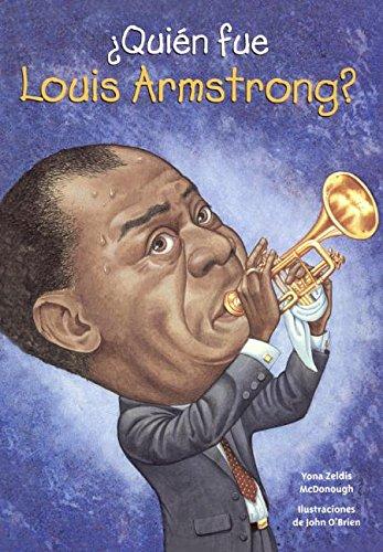 Quien Fue Louis Armstrong? (Who Was Louis Armstrong?) (Turtleback School & Library Binding Edition) (Quién Fue? / Who Was?)  [McDonough, Yona Zeldis] (Tapa Dura)