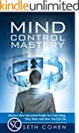 Mind Control Mastery: Discover How Su...