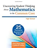 img - for Uncovering Student Thinking About Mathematics in the Common Core, High School: 25 Formative Assessment Probes book / textbook / text book