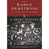 A Short History of Myth (Myths series)by Karen Armstrong
