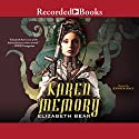 Karen Memory Audiobook by Elizabeth Bear Narrated by Jennifer Grace
