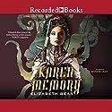 Karen Memory (       UNABRIDGED) by Elizabeth Bear Narrated by Jennifer Grace