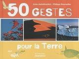 echange, troc Anne Jankéliowitch, Philippe Bourseiller - 50 gestes pour la Terre