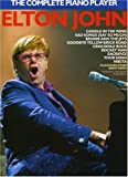 Elton John -- The Complete Piano Player: Piano Arrangements (0711924953) by John, Elton