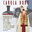 Murder on the Flying Scotsman: A Daisy Dalrymple Mystery, Book 4 (       UNABRIDGED) by Carola Dunn Narrated by Mia Chiaromonte