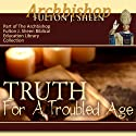 Truth for a Troubled Age (       UNABRIDGED) by Fulton J Sheen Narrated by Fulton J Sheen
