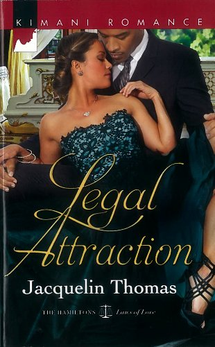 Image of Legal Attraction (Harlequin Kimani Romance\The Hamiltons: Fashioned with Love)