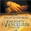 Das fünfte Evangelium (       ungekürzt) von Philipp Vandenberg Gesprochen von: Anne Moll