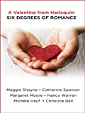 img - for A Valentine from Harlequin: Six Degrees of Romance book / textbook / text book