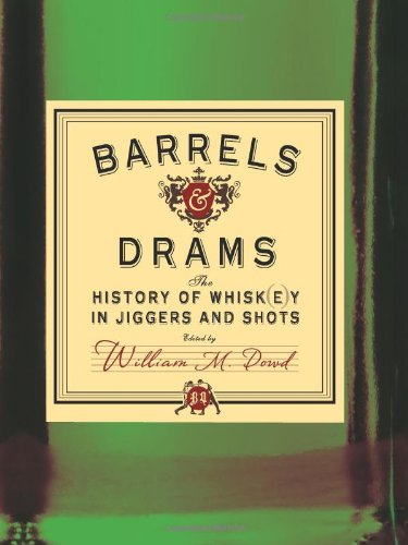 Barrels and Drams: The History of Whisk(e)y in Jiggers and Shots (Whisk E Y Distilled compare prices)