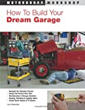 How To Build Your Dream Garage (Motorbooks Workshop)