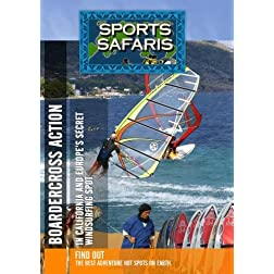 Sports Safaris California & Europe Boardercross Action & Europe's Secret Windsurfing Spot