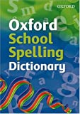 Oxford School Spelling Dictionary 2008 (0199116369) by Robert Allen