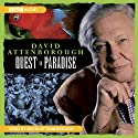 Quest in Paradise (       UNABRIDGED) by David Attenborough Narrated by David Attenborough