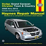 img - for Dodge Grand Caravan & Chrysler Town & Country: 2008 thru 2012 Includes Caravan Cargo (Haynes Repair Manual) book / textbook / text book