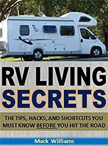 RV Living Secrets: The Tips, Hacks, and Shortcuts You Must Know Before You Hit the Road