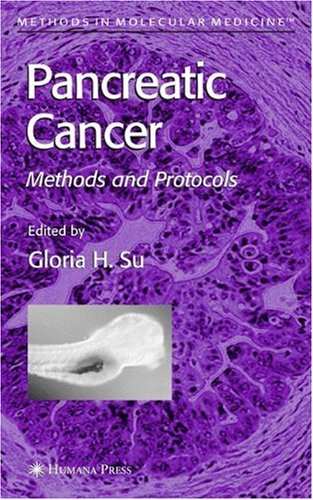Pancreatic Cancer: Methods And Protocols (Methods In Molecular Medicine)
