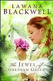 The Jewel of Gresham Green (The Gresham Chronicles #4) (0764205110) by Blackwell, Lawana