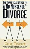 The Smart Texan's Guide to a No Nonsense Divorce