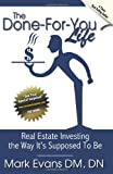 The Done For You Life: Real Estate Investing the way its supposed to be