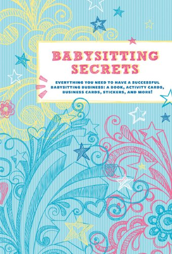 Babysitting Secrets: Everything You Need to Have a Successful Babysitting Business: A Book, Activity Cards, Business Cards, Stickers, and (Business Baby)