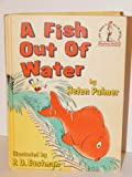 img - for A Fish Out of Water By Helen Palmer (1961 Vintage Edition/Matte Finish Cover) Random House Beginner Books, Book Club Edition book / textbook / text book