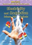 Electricity and Magnetism Science Fair Projects (Physics Science Projects Using the Scientific Method)