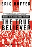 Image of The True Believer: Thoughts on the Nature of Mass Movements (Perennial Classics)