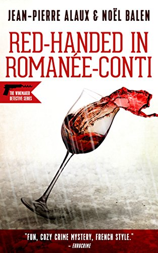Red-handed in Romanée-Conti (Winemaker Detective)