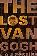 The Lost Van Gogh by Zerries, A. J. (2006)…