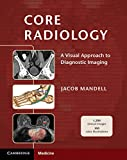 Core Radiology: A Visual Approach to Diagnostic Imaging