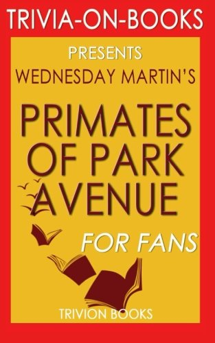 trivia-primates-of-park-avenue-by-wednesday-martin-trivia-on-books