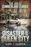 img - for The Great Cumberland Floods (MD): Disaster in the Queen City (Disasters) book / textbook / text book