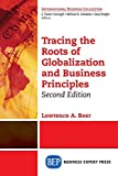 img - for Tracing the Roots of Globalization and Business Principles, Second Edition by Lawrence A Beer (2015-07-15) book / textbook / text book