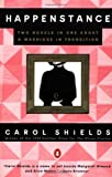 Happenstance: Two Novels in One About a Marriage in Transition (0140179518) by Shields, Carol