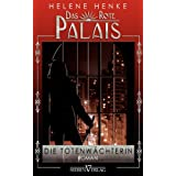 """Die Totenw�chterin: Das Rote Palais 01von """"Helene Henke"""""""